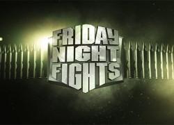 Friday Night Fights!