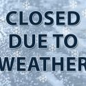 Closed Sunday Dec 2nd Due to Weather