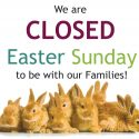 Closed for Easter Sunday 3/21